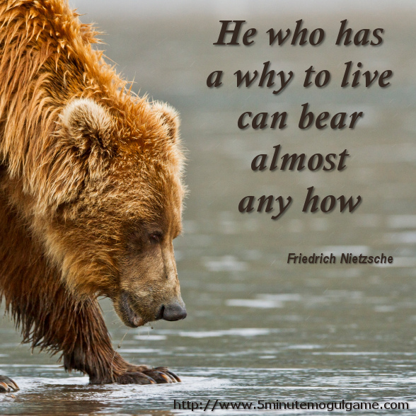 He who has a why to live can bear almost any how