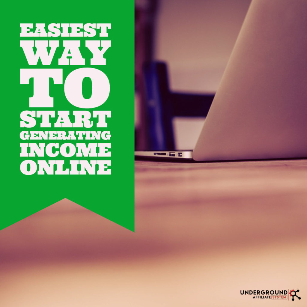 Easiest way to start generating income online